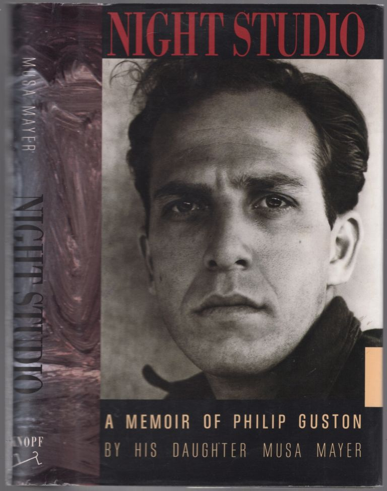Night Studio: A Memoir of Philip Guston by His Daughter. Musa MAYER.