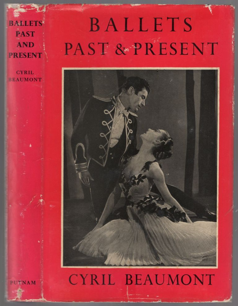Ballets Past and Present: Being a Third Supplement to the Complete Book of Ballets. Cyril BEAUMONT.