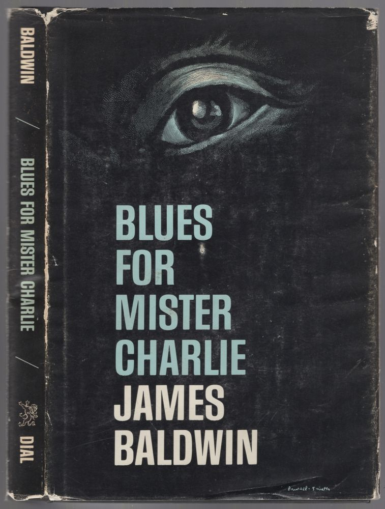 Blues for Mister Charlie: A Play. James BALDWIN.