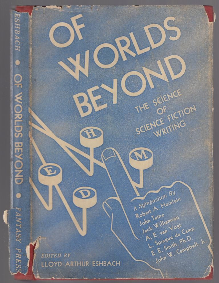 Of Worlds Beyond: The Science of Science Fiction Writing. Lloyd Arthur ESHBACH.