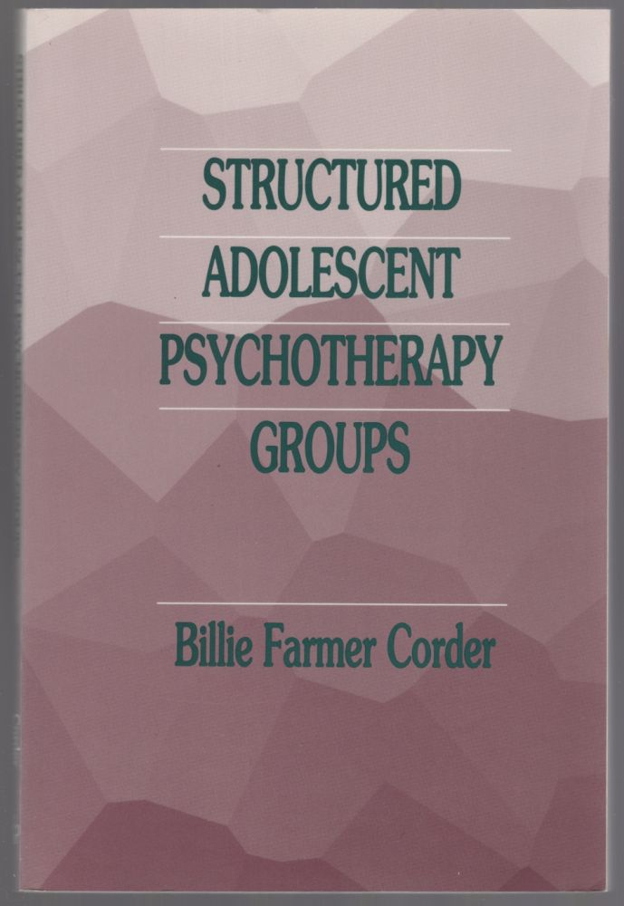 Structured Adolescent Psychotherapy Groups. Billie Farmer CORDER.