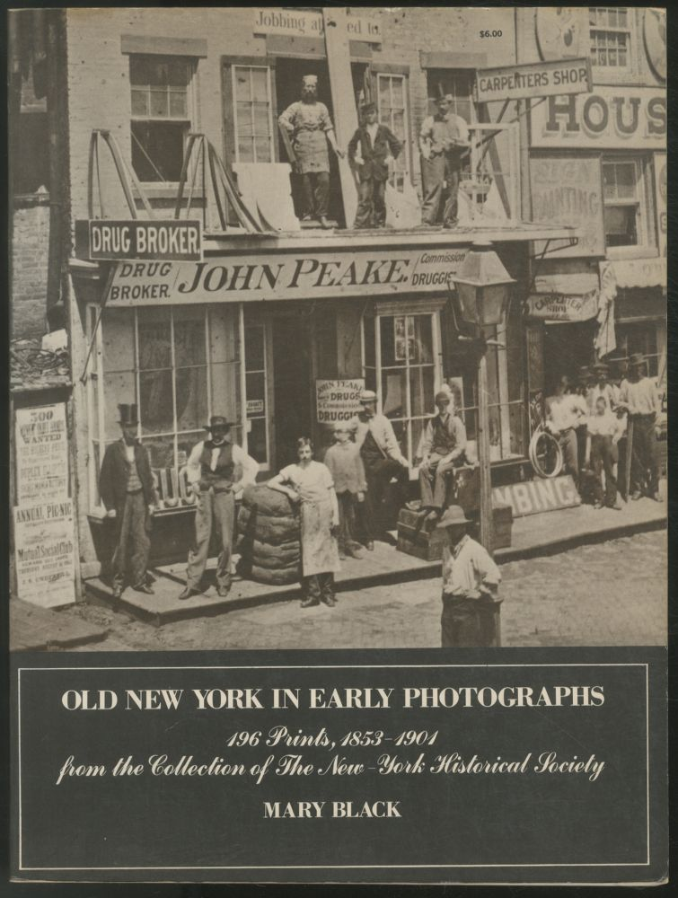 Old New York in Early Photographs: 1853-1901: 196 Prints from the Collection of The New-York Historical Society. Mary BLACK.