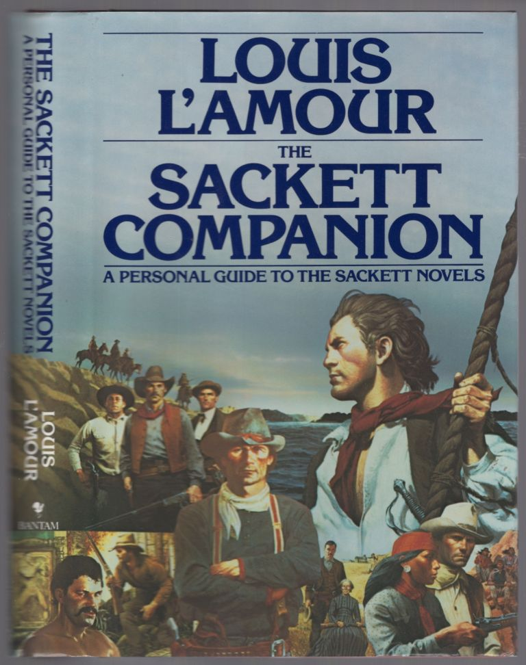 The Sackett Companion: A Personal Guide to the Sackett Novels. Louis L'AMOUR.