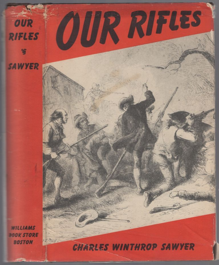 Our Rifles. Charles Winthrop SAWYER.