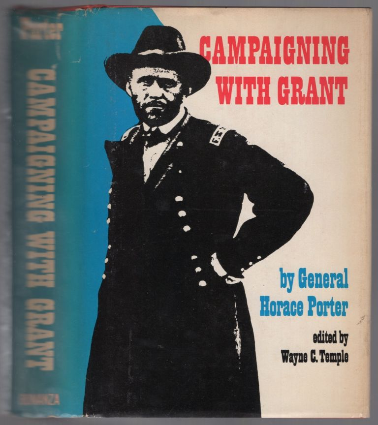 Campaigning with Grant. General Horace PORTER.