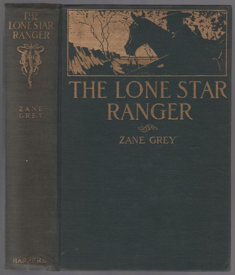 The Lone Star Ranger: A Romance of the Border. Zane GREY.