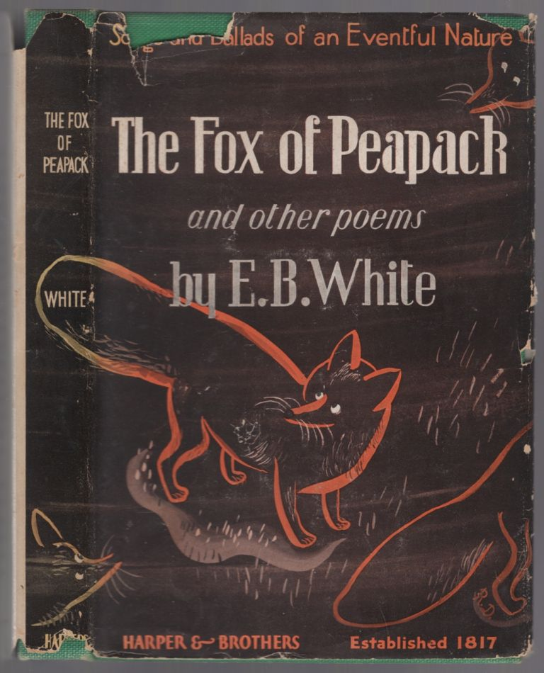 The Fox of Peapack and Other Poems. E. B. WHITE.