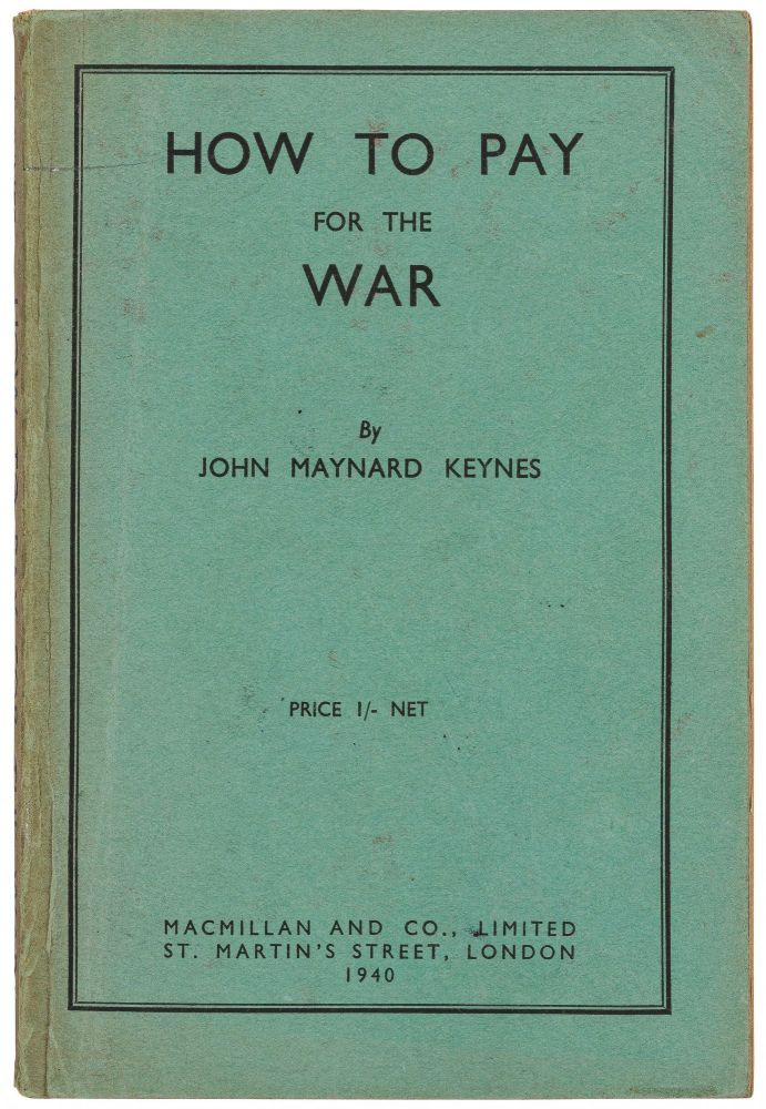 How to Pay for the War: A Radical Plan for the Chancellor of the Exchequer. John Maynard KEYNES.