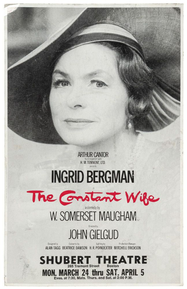 (Poster): Ingrid Bergman in The Constant Wife a Comedy by W. Somerset Maugham Directed by John Gielgud. W. Somerset MAUGHAM.