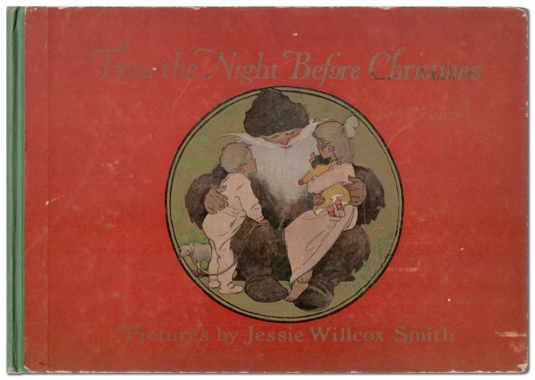 'Twas the Night Before Christmas. Clement C. MOORE, Jessie Willcox Smith.