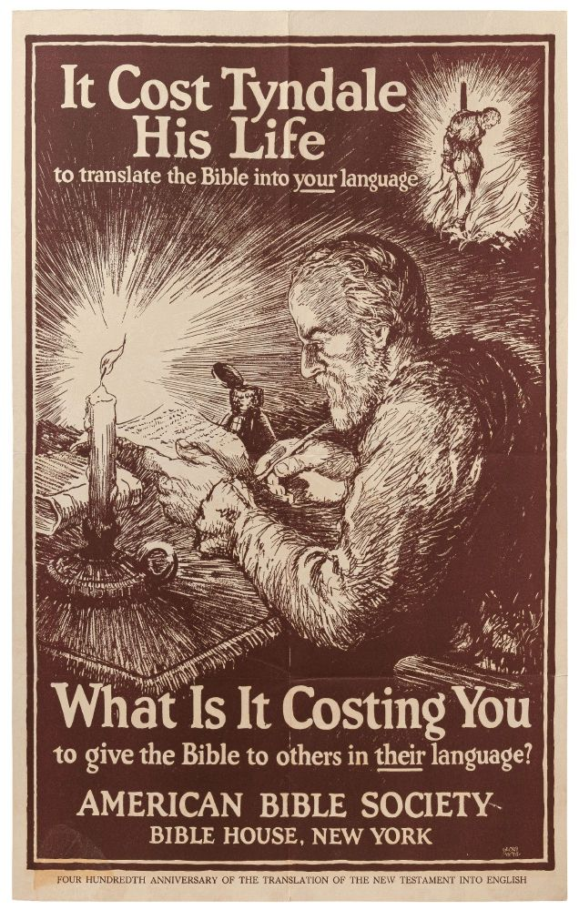 [Poster]: It Cost Tyndale His Life to Translate the Bible into your Language. What is it Costing You to give the Bible to others in their Language? American Bible Society