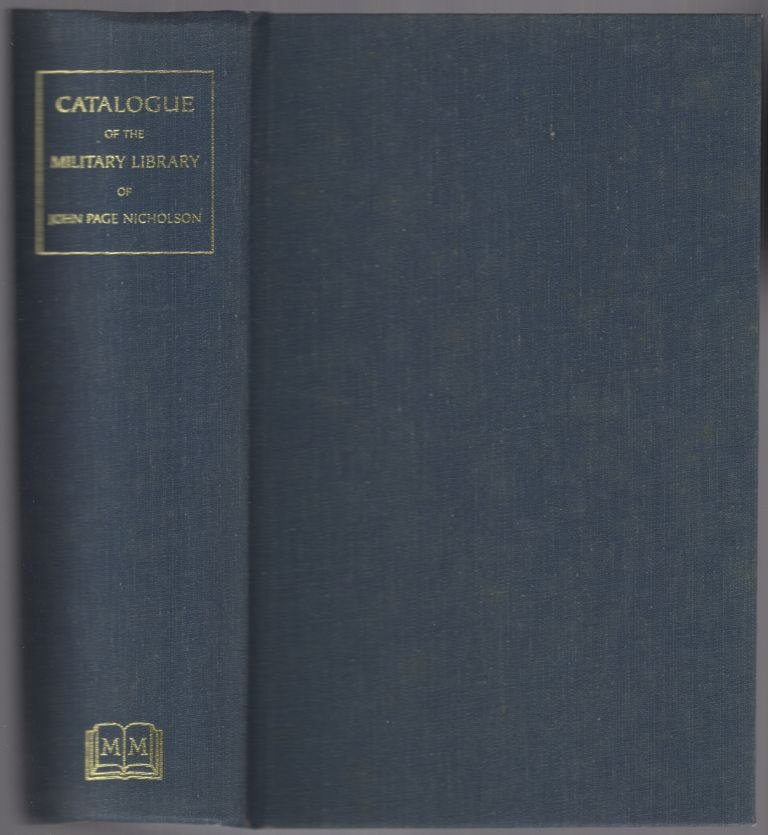 Catalogue of Library of Brevet Lieutenant Colonel John Page Nicholson U.S. Vols. A.M. Litt. D. Relating to the War of Rebellion 1861-1866