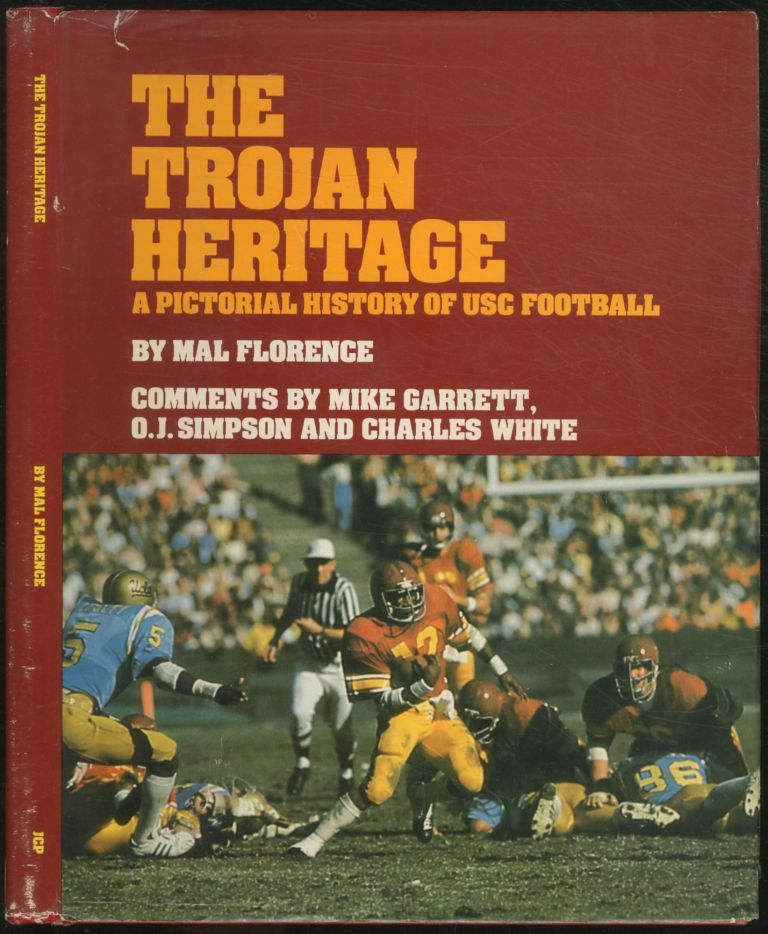 The Trojan Heritage: A Pictorial History of USC Football. Mal FLORENCE.