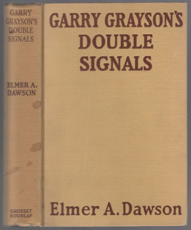 Garry Grayson's Double Signals or Vanquishing the Football Plotters. Elmer A. DAWSON.