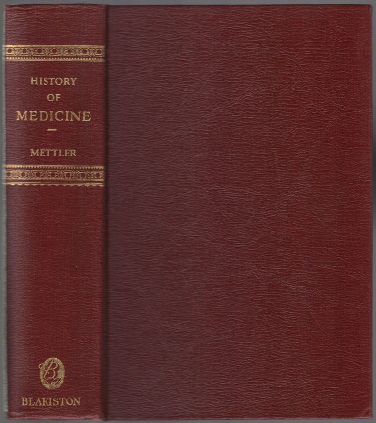 History of Medicine: A Correlative Text, Arranged According to Subjects. Cecilia C. METTLER.