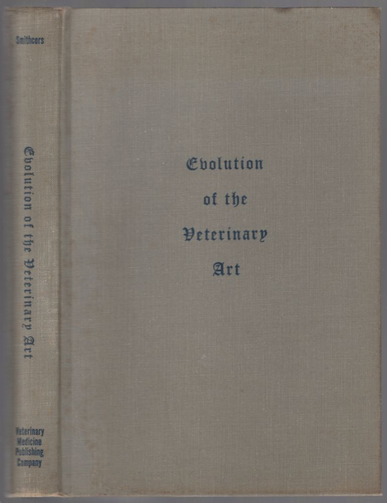 Evolution of the Veterinary Art: A Narrative Account to 1850. SMITHCORS. J. F.