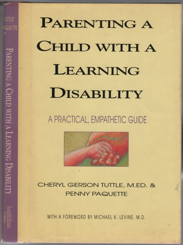 Parenting a Child with a Learning Disability. Cheryl Gerson TUTTLE, Penny Paquette.