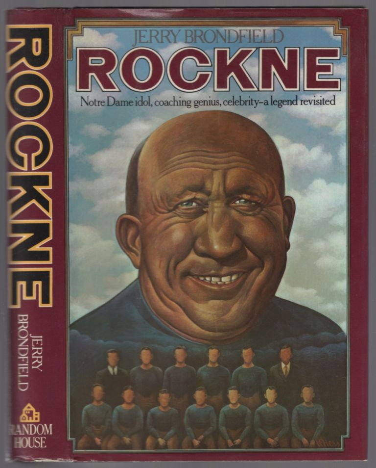 Rockne: The Coach, The Man, The Legend. Jerry BRONDFIELD.