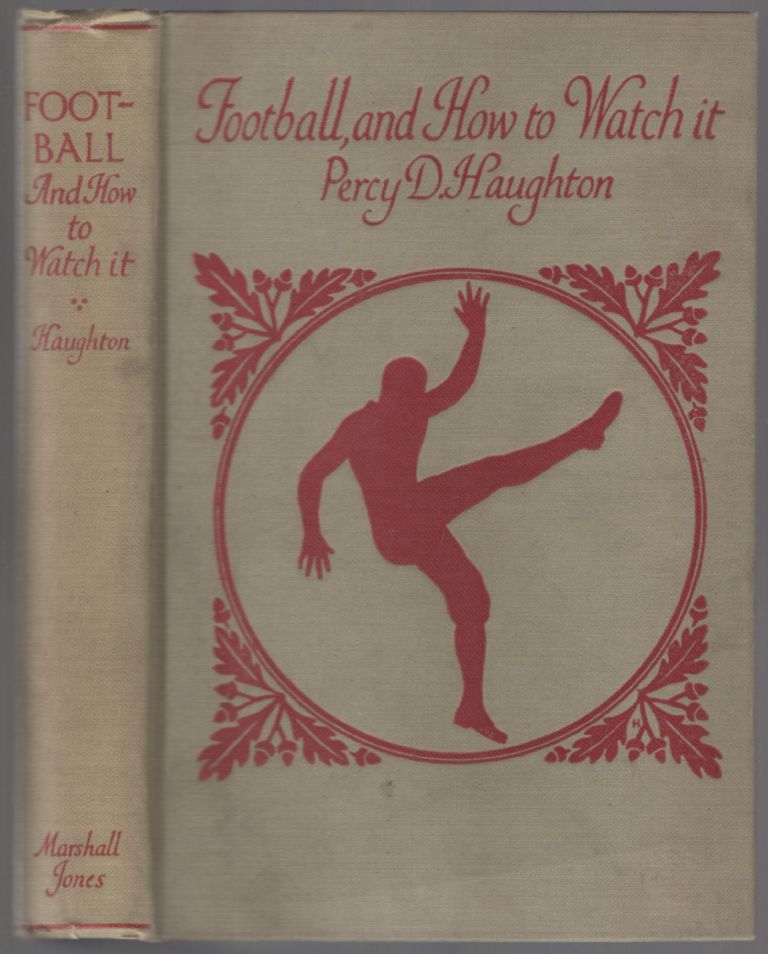 Football and How to Watch It. Percy D. HAUGHTON.