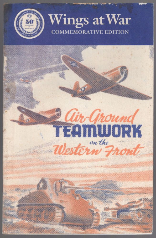 Air-Ground Teamwork on the Western Front: The Role of the XIX Tactical Air Command during August 1944