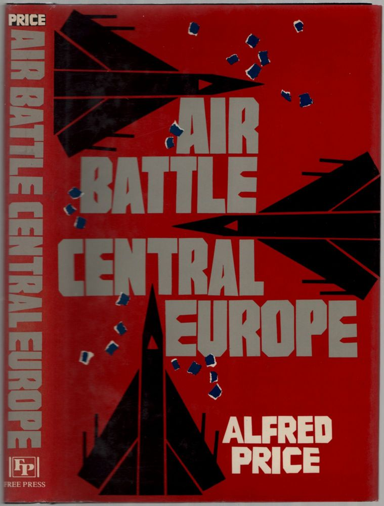 Air Battle Central Europe. Alfred PRICE.
