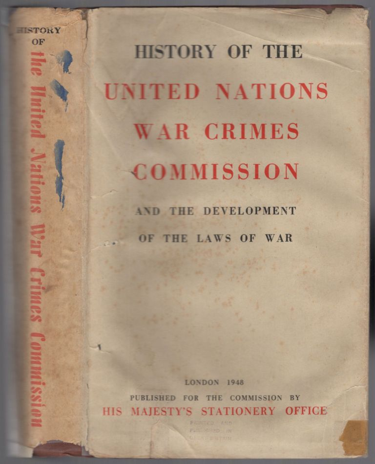 History of the United Nations War Crimes Commission and the Development of the Laws of War