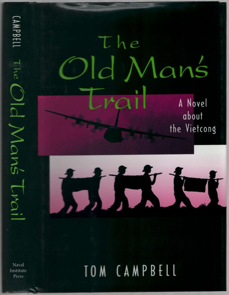 The Old Man's Trail: A Novel about the Vietcong. Tom CAMPBELL.