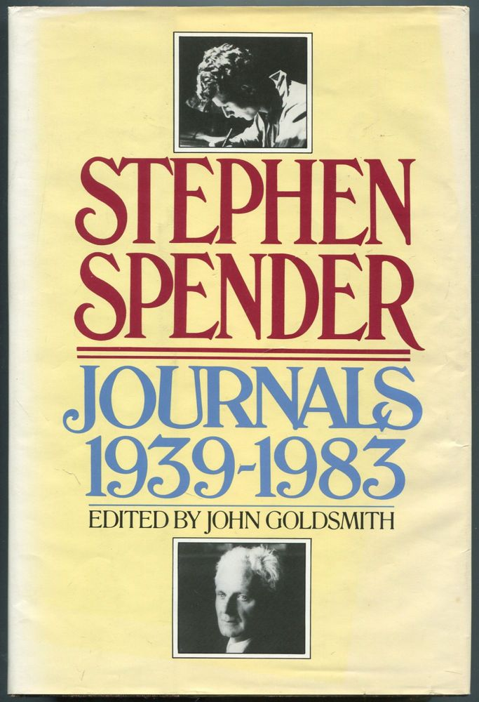 Journals 1939-1983. Stephen SPENDER, John Goldsmith.