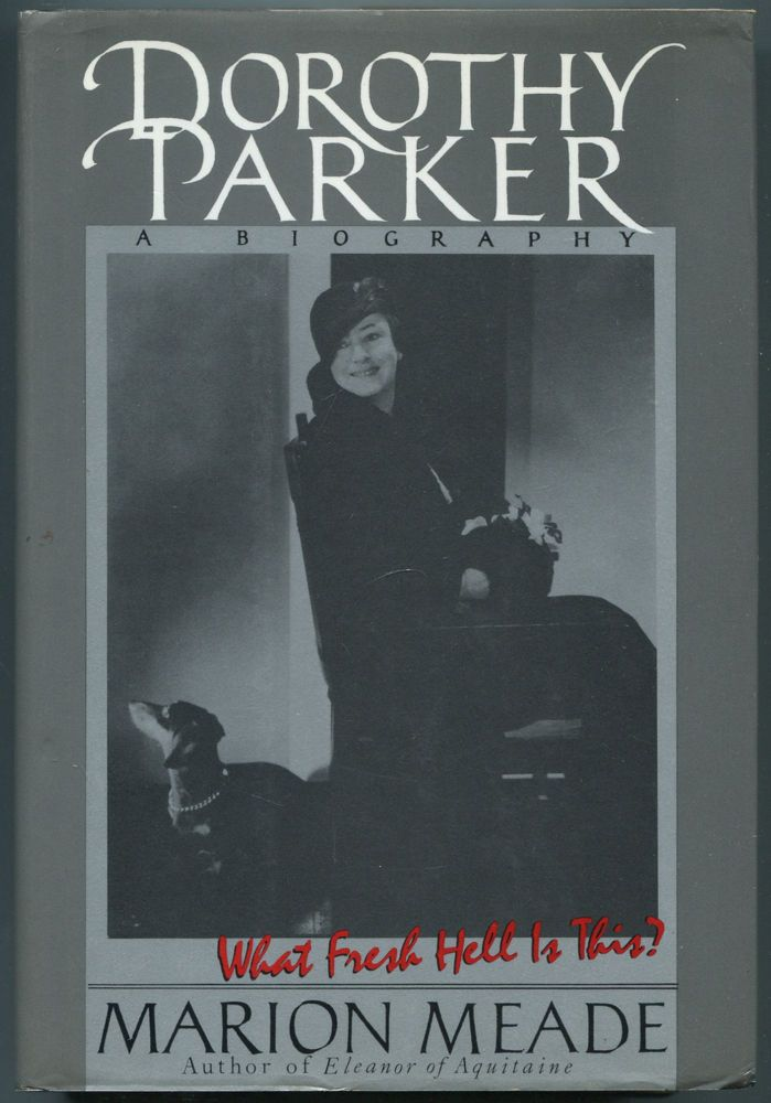 Dorothy Parker: What Fresh Hell Is This? Marion MEADE.