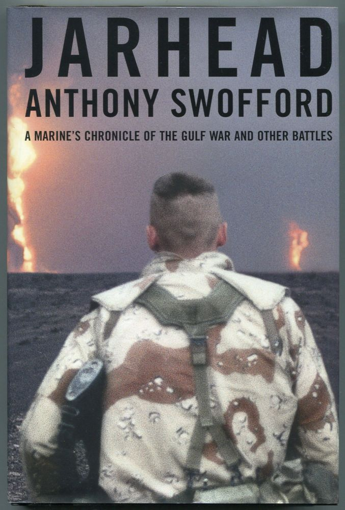 Jarhead: A Marine's Chronicle of the Gulf War and Other Battles. Anthony SWOFFORD.