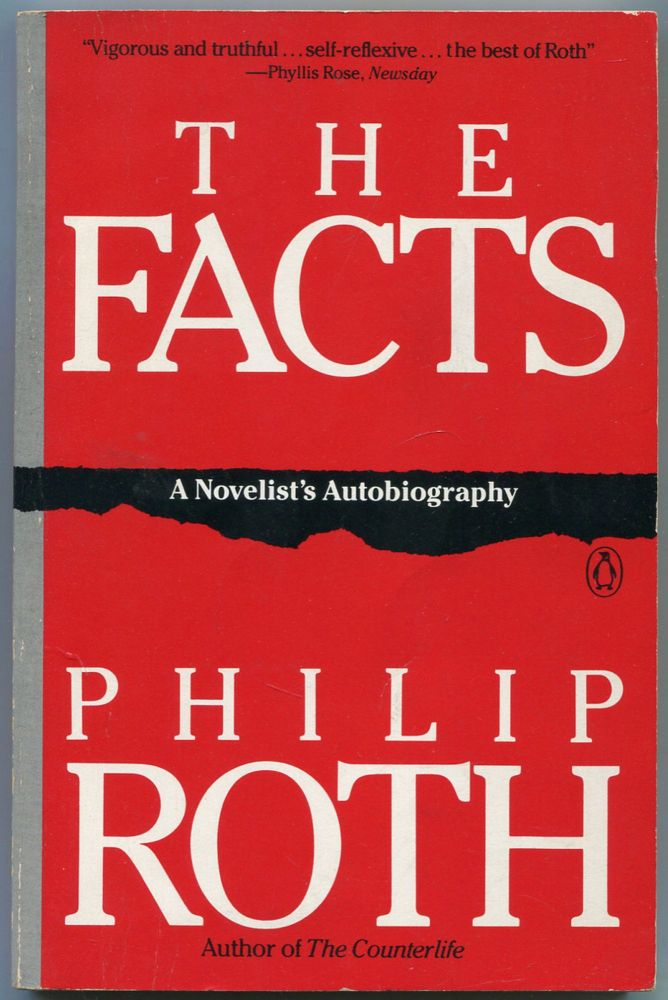 The Facts: A Novelist's Autobiography. Philip ROTH.