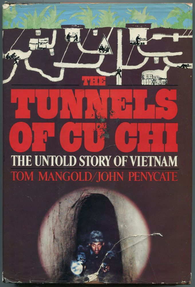 The Tunnels of Cu Chi. Tom MANGOLD, John Penycate.