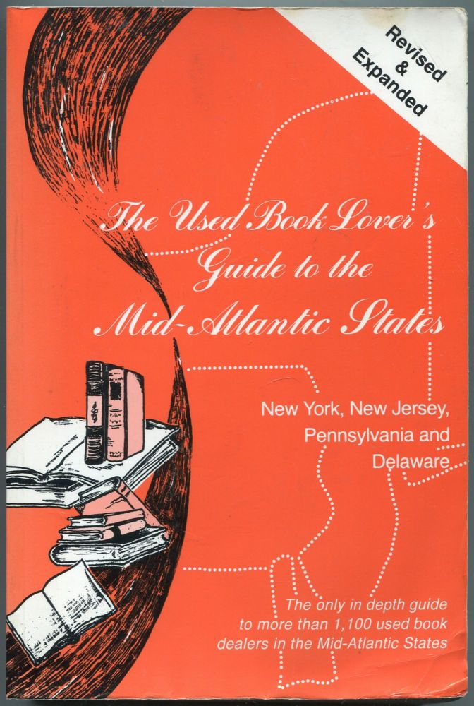 The Used Book Lover's Guide to the Mid-Atlantic States: New York, New Jersey, Pennsylvania & Delaware. David S. and Susan SIEGEL.