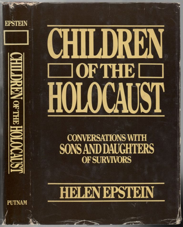 Children of the Holocaust: Coversations with Sons and Daughters of Survivors. Helen EPSTEIN.