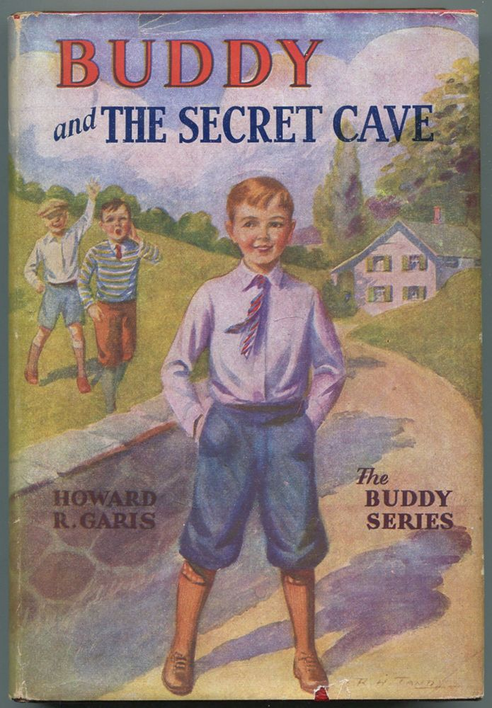 Buddy and the Secret Cave or A Boy and the Crystal Hermit. Howard R. GARIS.