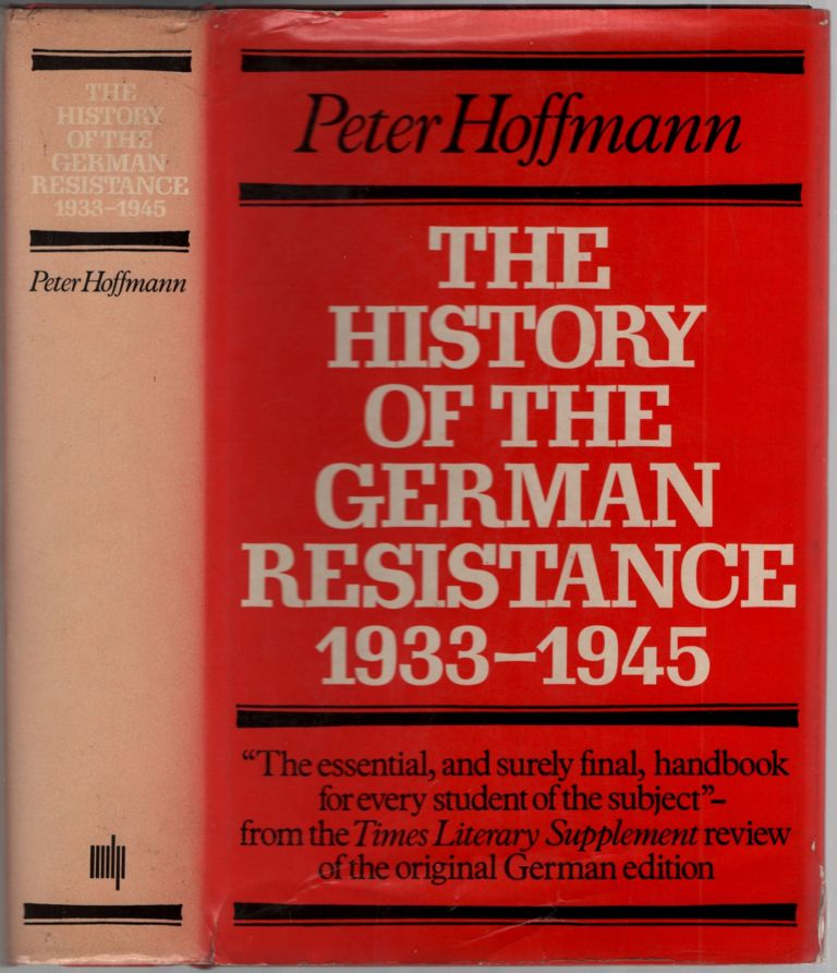 The History of the German Resistance 1933-1945. Peter HOFFMANN.