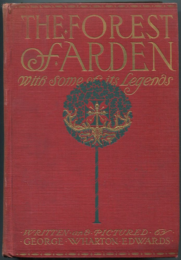 The Forest of Arden. George Wharton EDWARDS.