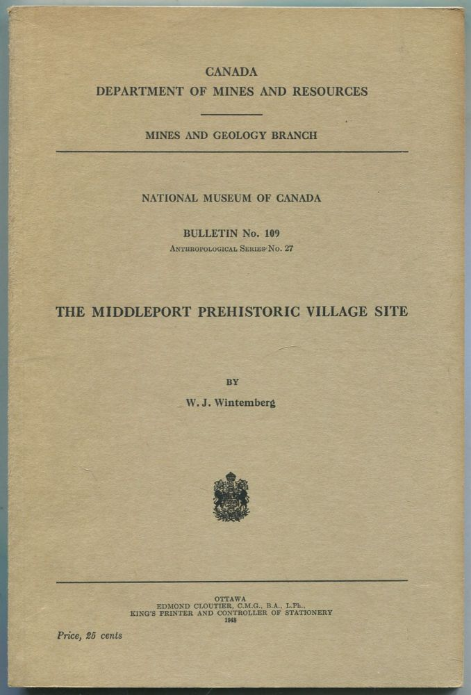 The Middleport Prehistoric Village Site (Canada Department of Mines and Resources, Mines and Geology Branch: National Museum of Canada: Bulletin No. 109, Anthropological Series No. 27). W. J. WINTEMBERG.