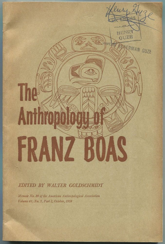 The American Anthropologist: The Anthropology of Franz Boas: Essays on the Centennial of His Birth (The American Anthropological Association: Vol. 61, No. 5, Part 2, Memoir No. 89, October, 1959. Walter GOLDSCHMIDT.