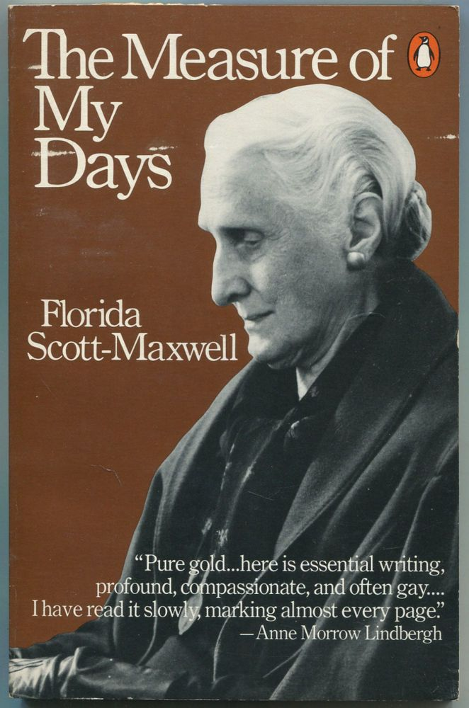 The Measure of My Days. Florida SCOTT-MAXWELL.