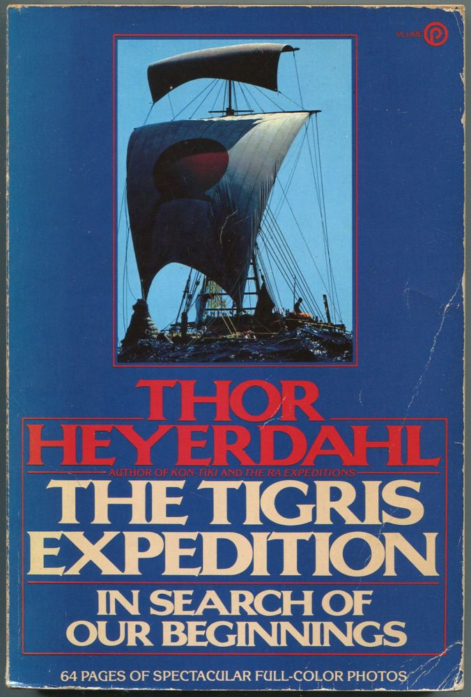 The Tigris Expedition: In Search of Our Beginnings. Thor HEYERDAHL.