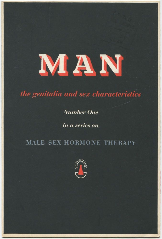 (Drug advertisement): Man: The Genitalia and Sex Characteristics. Number One in a series on Male Sex Hormone Therapy