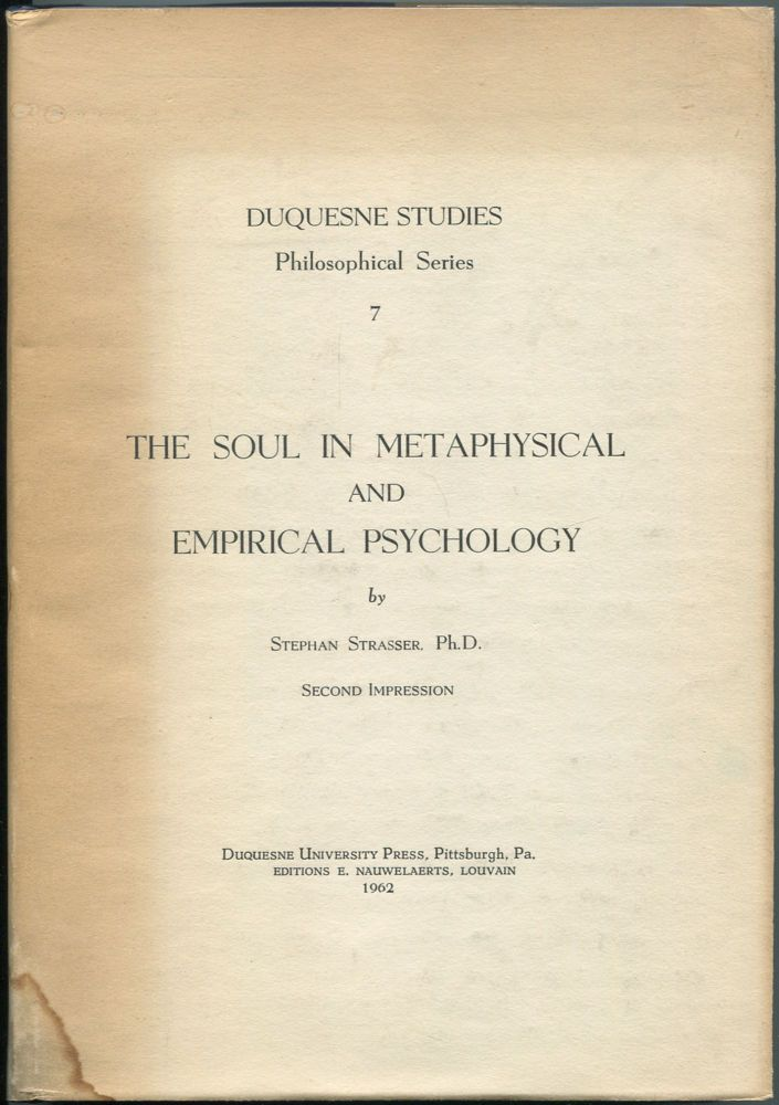 The Soul in Metaphysical and Empirical Psychology. Stephan STRASSER.