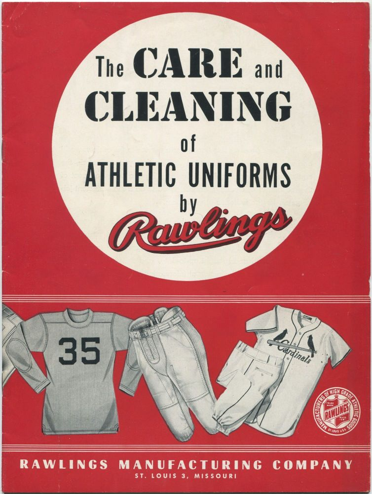 (Cover title): The Care and Cleaning of Athletic Uniforms by Rawlings
