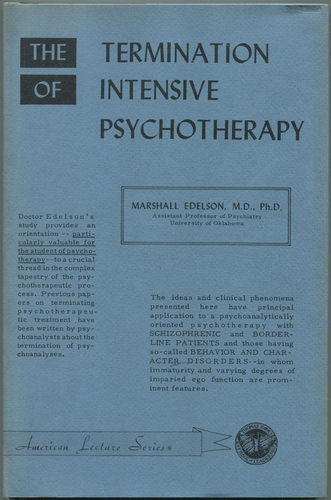 The Termination of Intensive Psychotherapy. Marshall EDELSON.