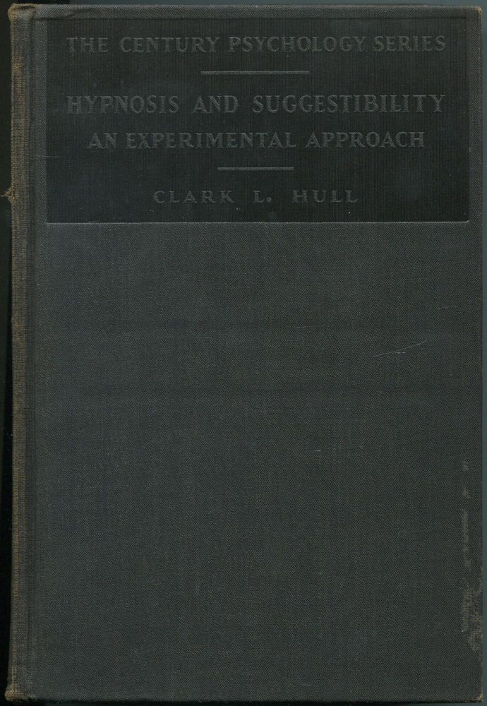Hypnosis and Suggestibility: An Experimental Approach. Clark L. HULL.