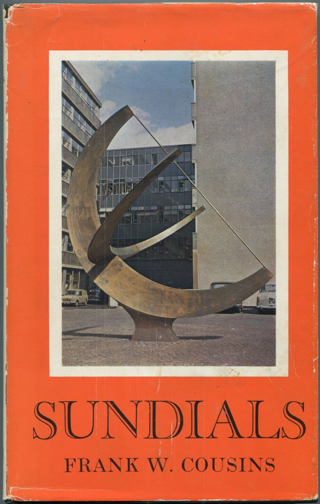 Sundials. A Simplified Approach by Means of the Equatorial Dial. Frank W. COUSINS.
