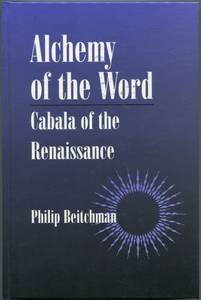 Alchemy of the World: Cabala of the Renaissance. Philip BEITCHMAN.
