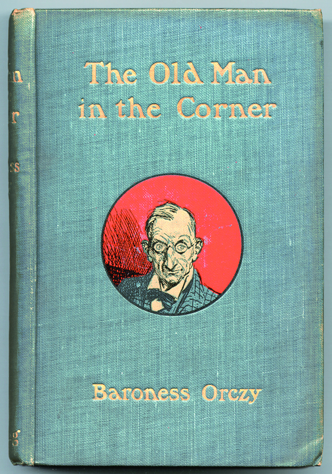 The Old Man in the Corner. Baroness ORCZY.