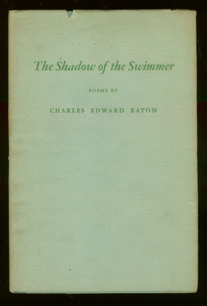 The Shadow of The Swimmer. Charles Edward EATON.